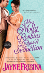 REVIEW: Jayne Fresina's MISS MOLLY ROBBINS DESIGNS A SEDUCTION, Or Hoisted on Your Own Bobbin