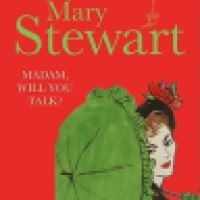 "The ""Beginning of a Beautiful Friendship"": Mary Stewart's MADAM, WILL YOU TALK?"