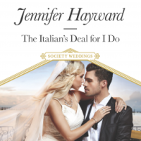 "Jennifer Hayward's THE ITALIAN'S DEAL FOR I DO, Or ""How to Slay Your Dragons"""