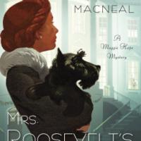 REVIEW: Susan Elia MacNeal's MRS. ROOSEVELT'S CONFIDANTE