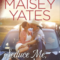 REVIEW: Maisey Yates's SEDUCE ME, COWBOY