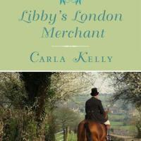 Miss Bates Reads Regency Romance: Carla Kelly's LIBBY'S LONDON MERCHANT