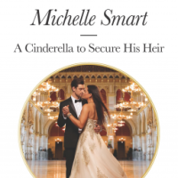 MINI-REVIEW: Michelle Smart's A CINDERELLA TO SECURE HIS HEIR