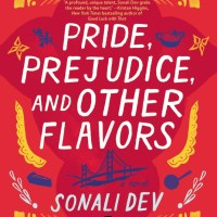 REVIEW: Sonali Dev's PRIDE, PREJUDICE, AND OTHER FLAVORS
