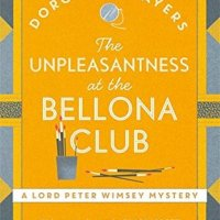 A Few Notes on Dorothy Sayers's THE UNPLEASANTNESS AT THE BELLONA CLUB