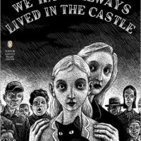A Few Comments on Shirley Jackson's WE HAVE ALWAYS LIVED IN THE CASTLE