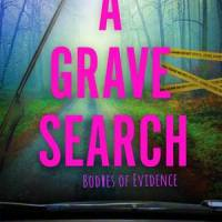 MINI-REVIEW: Wendy Roberts's A GRAVE SEARCH (Bodies of Evidence #2)