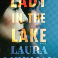 MINI-REVIEW: Laura Lippman's LADY IN THE LAKE