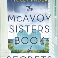 REVIEW: Molly Fader's THE MCAVOY SISTERS BOOK OF SECRETS