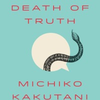 First Book of 2020: Michiko Kakutani's The Death of Truth: Notes on Falsehood in the Age of Trump