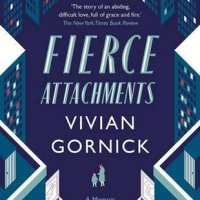 "Vivian Gornick's FIERCE ATTACHMENTS and ""Urban Peasants"""