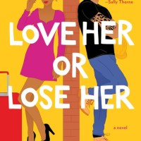 Mini-Review: Tessa Bailey's LOVE HER OR LOSE HER