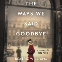 MINI-REVIEW: Beatriz Williams, Lauren Willig, and Karen White's ALL THE WAYS WE SAID GOODBYE