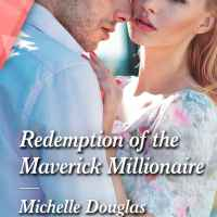 Michelle Douglas's REDEMPTION OF THE MAVERICK MILLIONAIRE